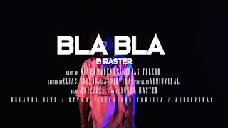 LETRA Bla Bla B-Raster