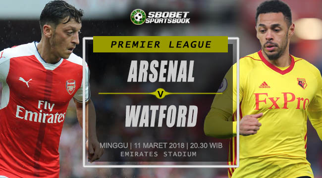 Prediksi Arsenal vs Watford  Premier League Minggu, 11 Maret 2018   20.30 WIB
