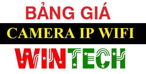 Bảng giá camera IP WIFI WinTech