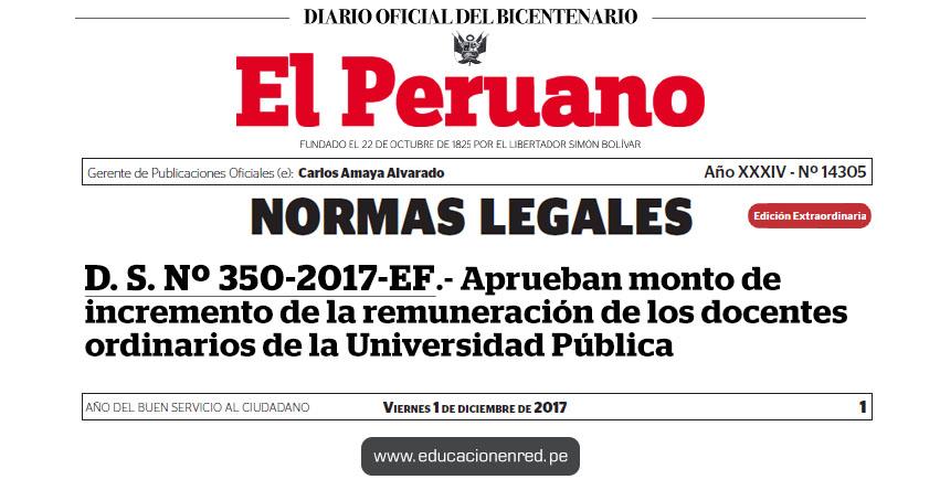D. S. Nº 350-2017-EF - Aprueban monto de incremento de la remuneración de los docentes ordinarios de la Universidad Pública - www.mef.gob.pe | MINEDU - www.minedu.gob.pe
