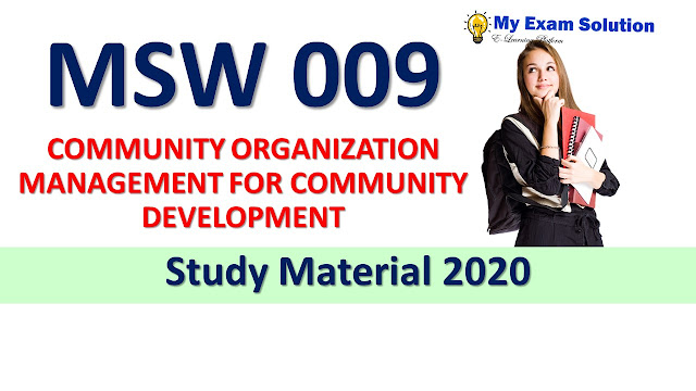 MSW 009 COMMUNITY ORGANIZATION MANAGEMENT FOR COMMUNITY DEVELOPMENT Study Material 2020