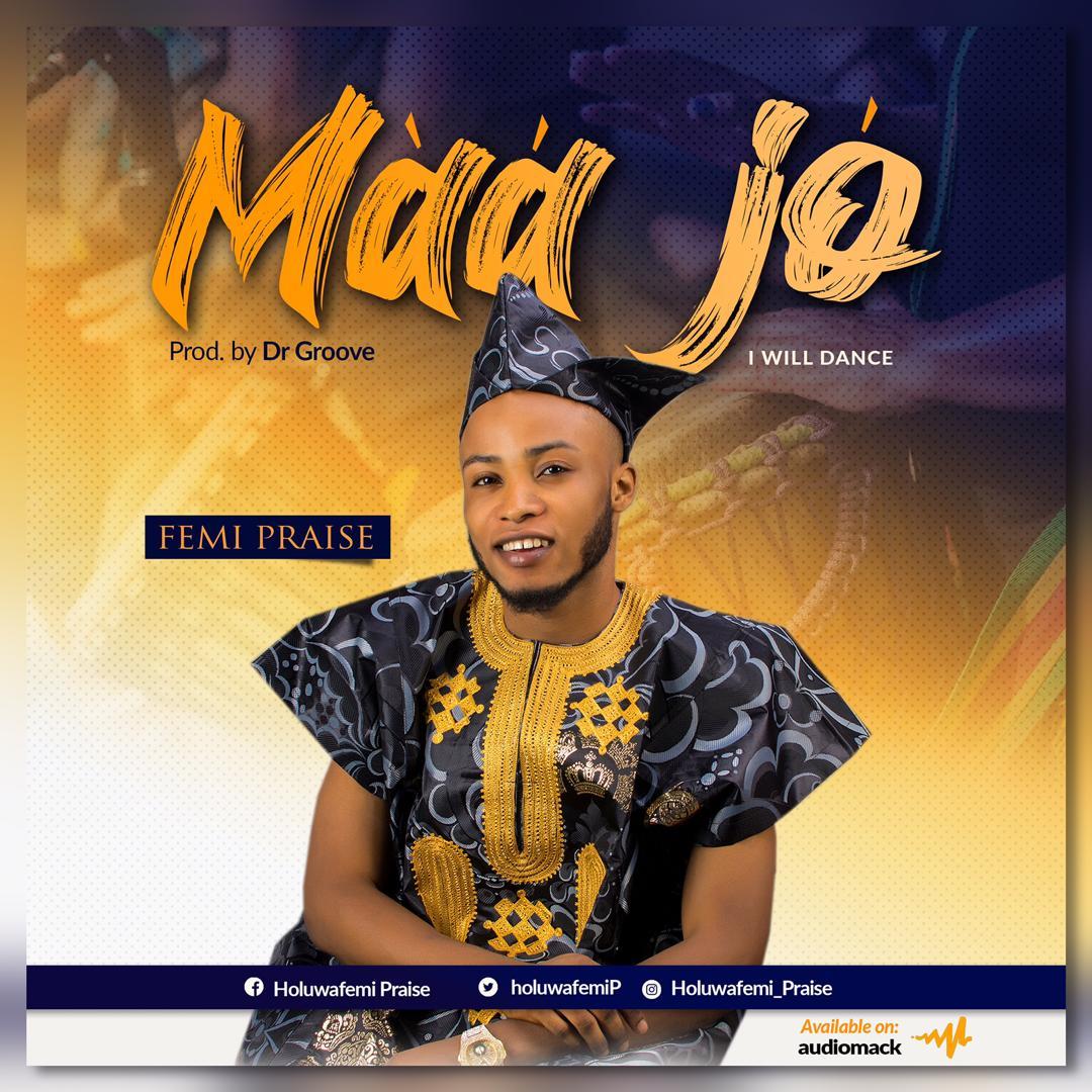Femi Praise - Maa Jo Mp3 Download