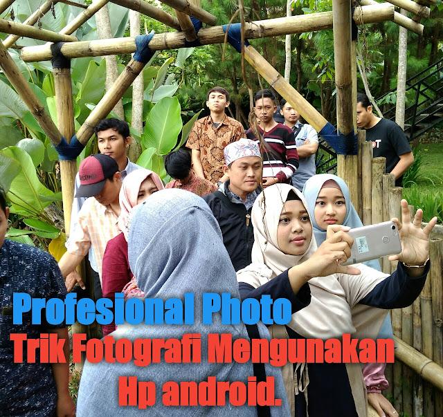 Trik fotografi hp android