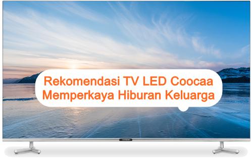 Rekomendasi TV LED Coocaa
