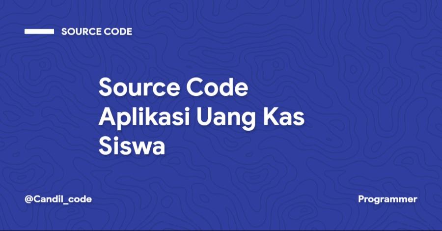 Source Code Aplikasi Uang Kas Siswa