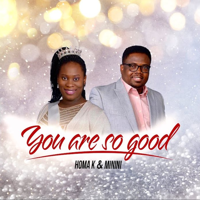 Homa K - You Are So Good Mp3 Download