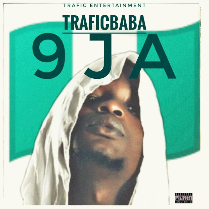 DOWNLOAD MP3:- Traficbaba-9JA