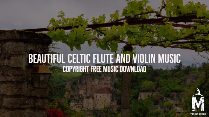 Copyright Free Music ] - Beautiful Celtic Flute and Violin Music