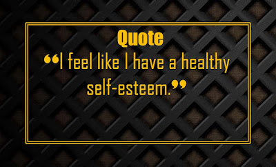 self-esteem quotes - quotes about self esteem