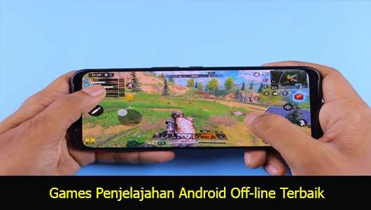 Games Penjelajahan Android Off-line Terbaik