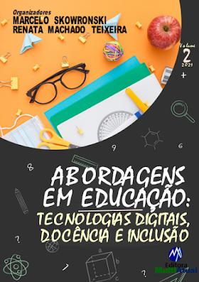 Abordagens em Educação: Tecnologias Digitais, Docência e Inclusão - Volume 2
