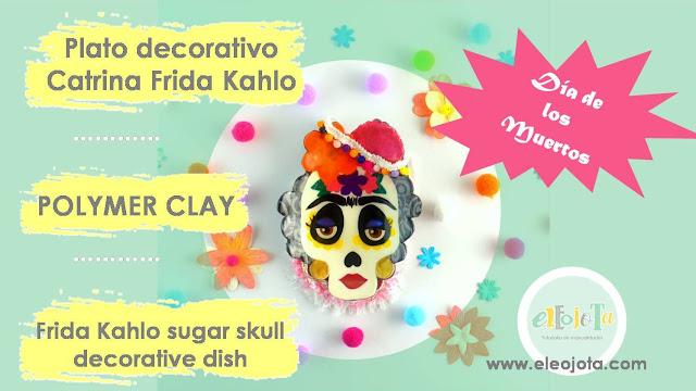 tutorial catrina Frida Kahlo arcilla polimerica