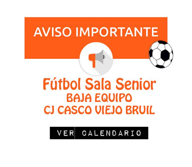 FÚTBOL SALA SENIOR: Baja equipo CJ Casco Viejo Bruil