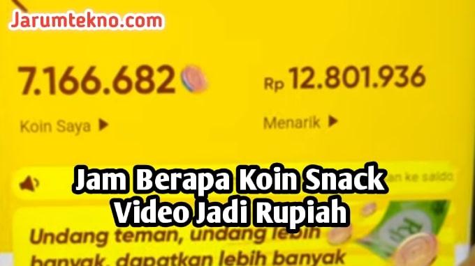 Jam Berapa Koin Snack Video Jadi Rupiah