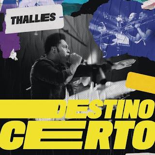 Baixar Música Gospel Destino Certo -  Thalles Roberto Mp3