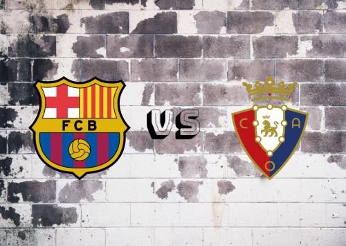 Barcelona vs Osasuna  Resumen y Partido Completo