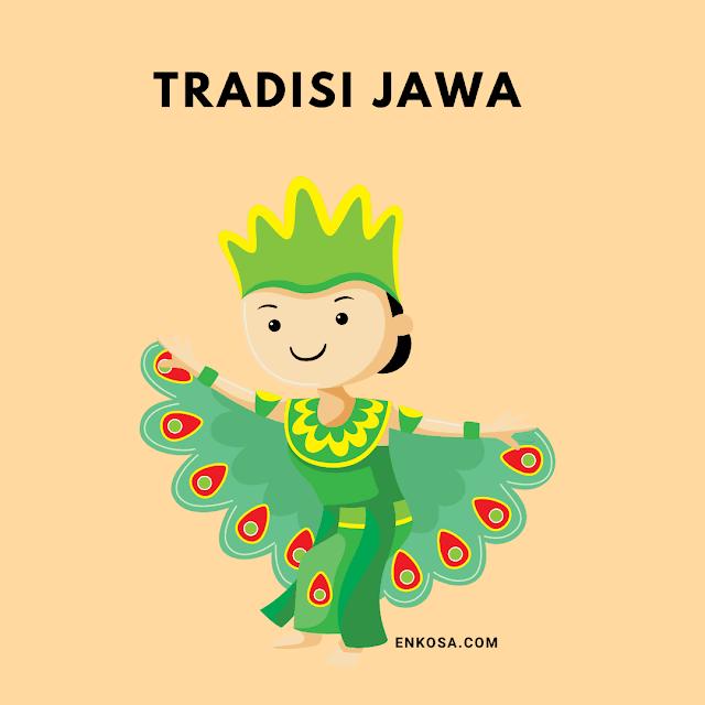 6 Tradisi Jawa Yang Masih Dilestarikan Hingga Sekarang
