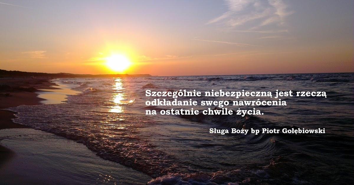 Sł. Boży Biskup Piotr Gołębiowski (1902-1980): Myśli na dziś: