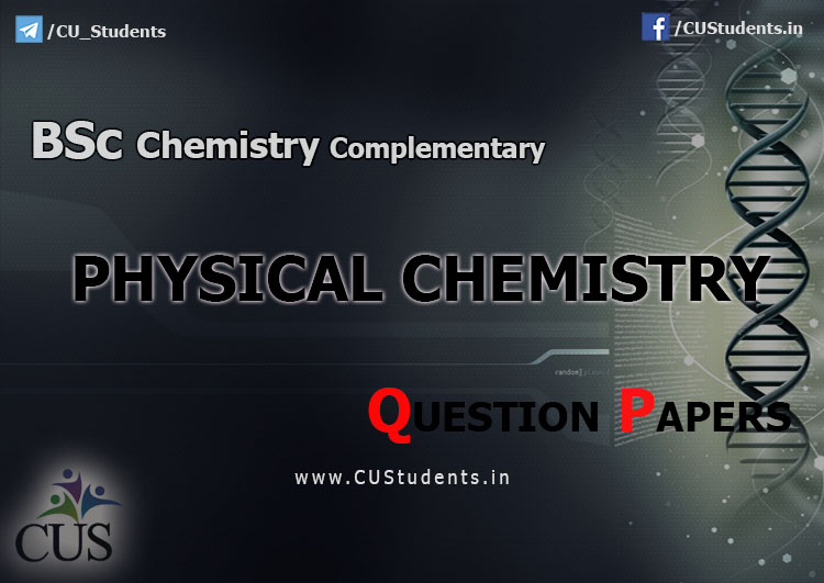 BSc Chemistry Complementary Physical Chemistry Previous Question Papers