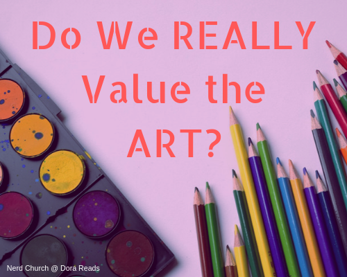 'Do we REALLY Value the ART?' title image with a paintbox and coloured pencils