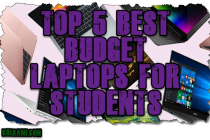 Top 5 Best Budget Laptops for Students in 2019