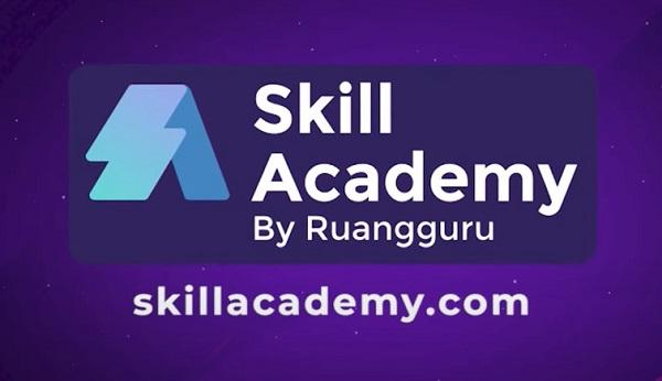Skill Academy : kursus online untuk meningkatkan technical dan soft skill