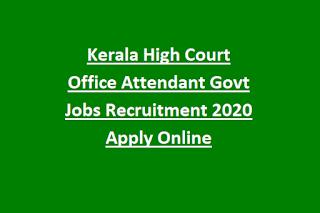 Kerala High Court Office Attendant Govt Jobs Recruitment 2020 Apply Online