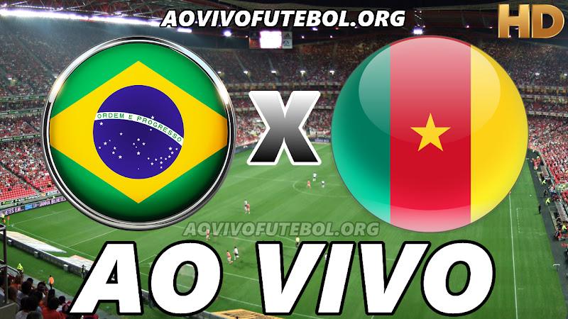 Assistir Brasil x Camarões Ao Vivo HD