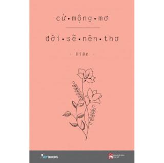 Cứ Mộng Mơ Đời Sẽ Nên Thơ ebook PDF EPUB AWZ3 PRC MOBI