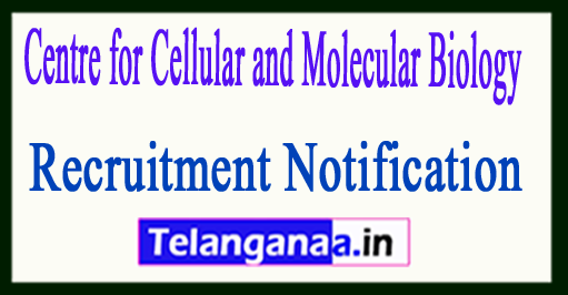 Centre for Cellular and Molecular Biology CCMB Recruitment Notification 2017