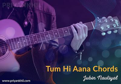 Tum Hi Aana Chords