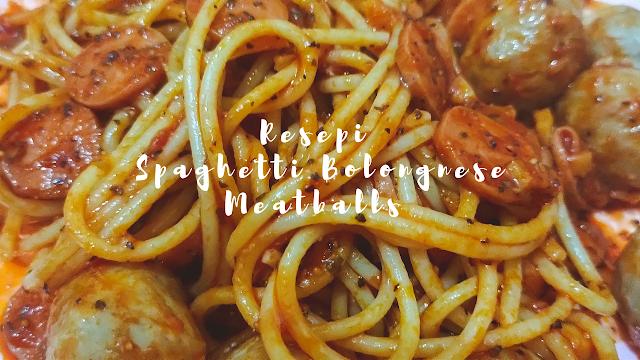 Resepi Spaghetti Bolongnese Meatballs