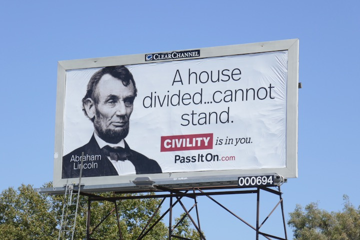 Abraham Lincoln A house divided Civility billboard