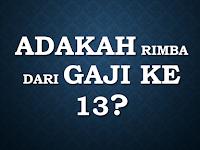 Adakah rimba dari Gaji ke 13?