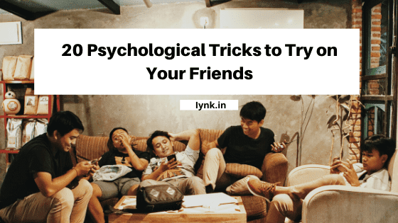 20 Psychological Tricks to Try on Your Friends