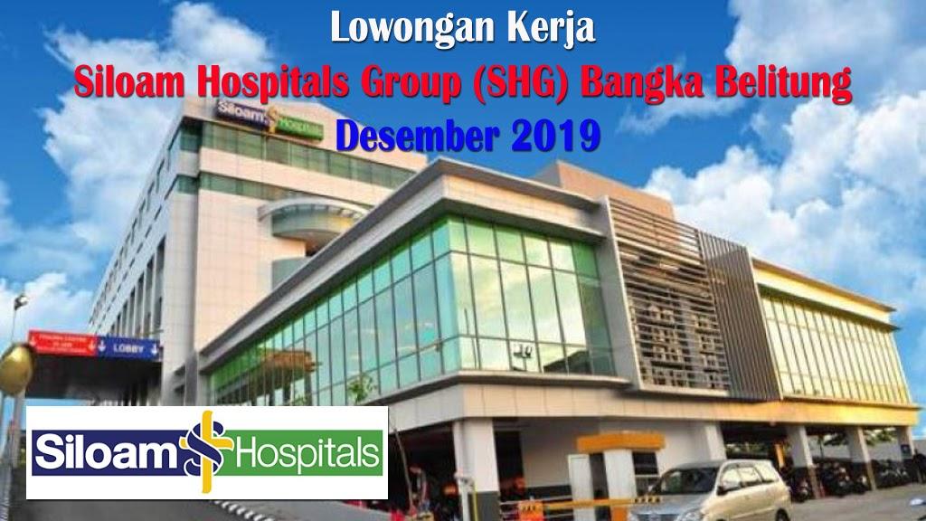 Lowongan Kerja Siloam Hospitals Group Shg Bangka Belitung