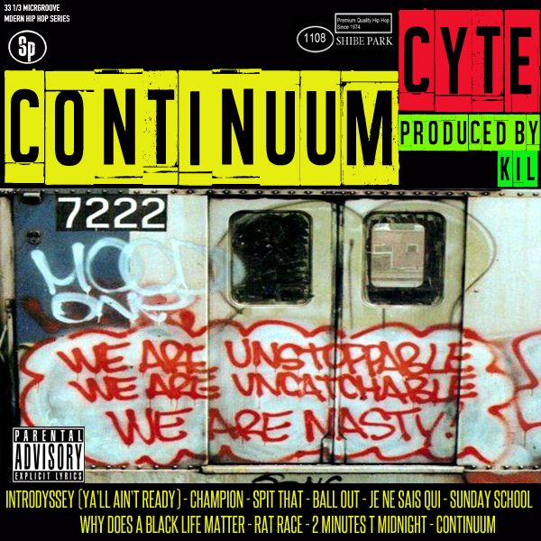 Buy The Album When I Drop It: Continuum - Cyte (Produced by Kil)