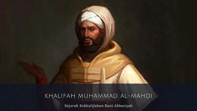 Dinasti Bani Abbasiyah : Khalifah Al-Mahdi (158-169 H/775-785 M)