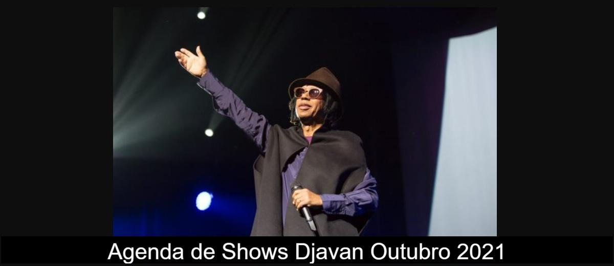 Agenda de shows Novembro 2021 Djavan - Próximo Show
