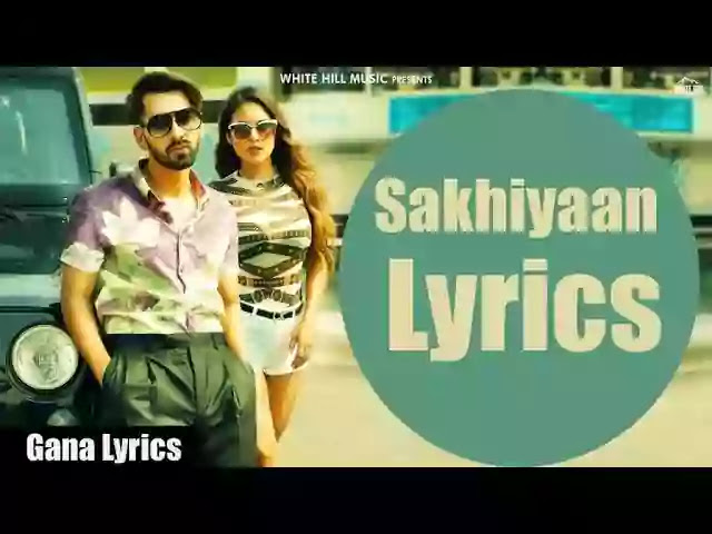 SAKHIYAAN LYRICS – Maninder Buttara