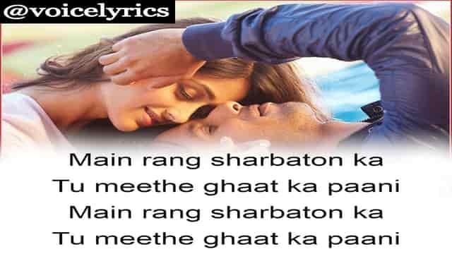 Main Rang Sharbaton Ka Lyrics In English