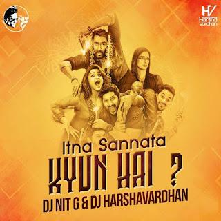2017-itna-sannata-kyun-hai-golmaal-again-dj-nit-g-amp-dj-harshavardhan-mix