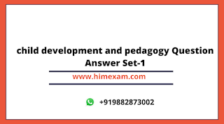 child development and pedagogy Question Answer Set-1