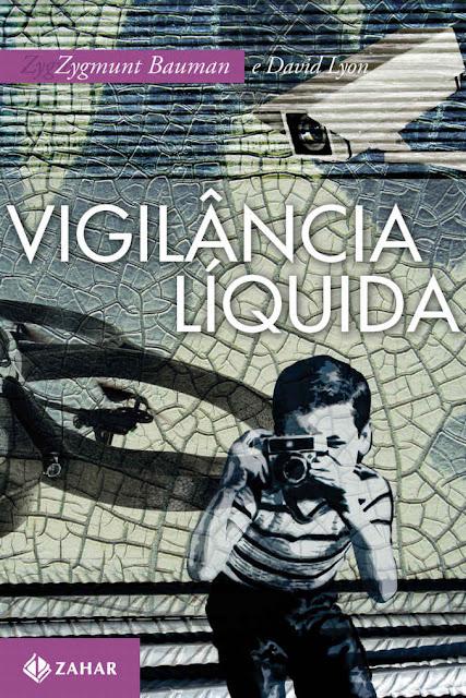 Vigilância Líquida Zygmunt Bauman