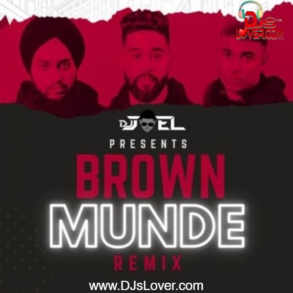 Brown Munde Remix DJ Joel mp3 song download