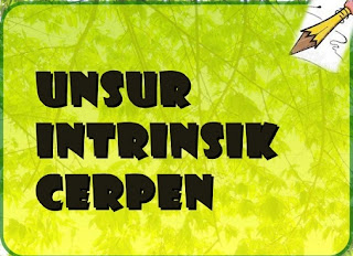 Unsur Instrinsik Cerpen (Cerita Pendek) - berbagaireviews.com