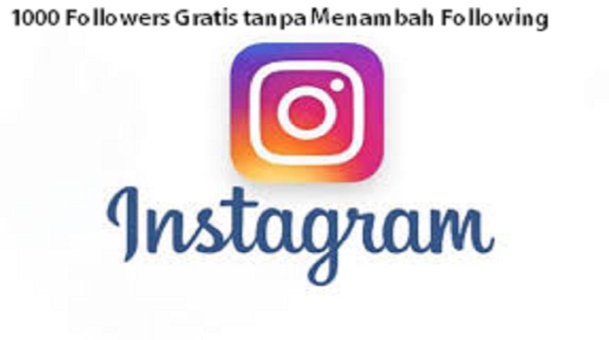 1000 Followers Gratis tanpa Menambah Following