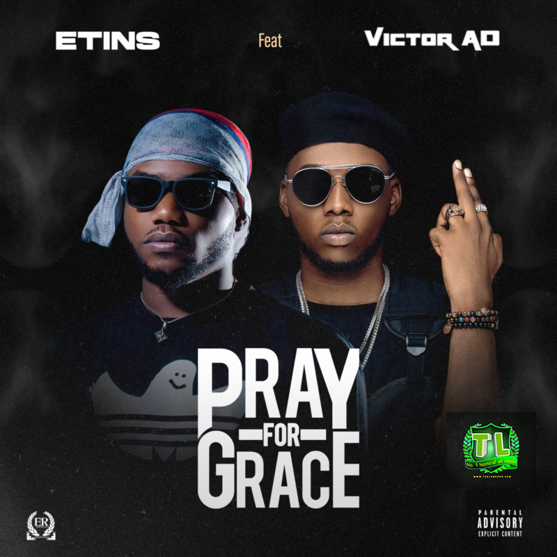 Etins-Pray-For-Grace-Ft-Victor-AD-mp3-download-Teelamford
