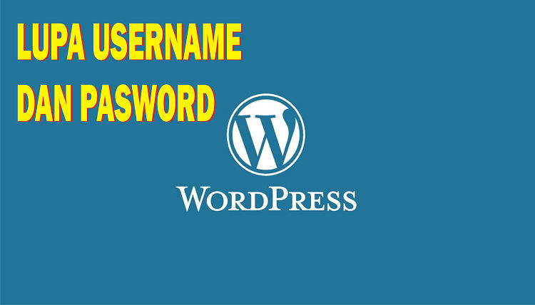 Cara Mengatasi Lupa Username dan Password Login Wordpress