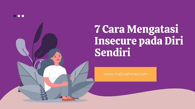 Cara mengatasi insecure bisa dilakukan dengan 7 metode sederhana agar tetap bahagia